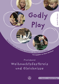 Godly Play: Praxisband - Weihnachtsfestkreis und Gleichnisse; 3