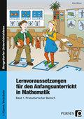 Lernvoraussetzungen für den Anfangsunterricht in Mathematik - Bd.1