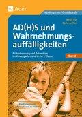 AD(H)S und Wahrnehmungsauffälligkeiten: Früherkennung und Prävention im Kindergarten und in der 1. Klasse; Bd.1