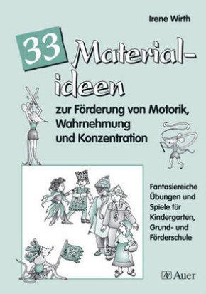 33 Materialideen zur Förderung von Motorik, Wahrnehmung und Konzentration