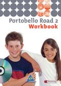Portobello Road (Ausgabe 2005): Workbook für Klasse 6, m. Audio-CD; Bd.2