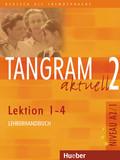 Tangram aktuell: Lehrerhandbuch, Lektion 1-4; Bd.2