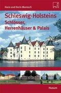 Schleswig-Holsteins Schlösser, Herrenhäuser & Palais