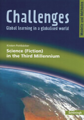 Challenges - Global learning in a globalised world: Science (Fiction) in the Third Millenium