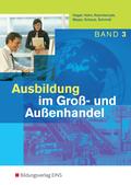 Ausbildung im Groß- und Außenhandel: Lehrbuch; Bd.3