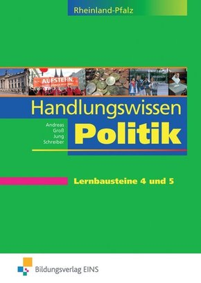 Handlungswissen Politik, Ausgabe Rheinland-Pfalz: Lernbausteine 4 und 5
