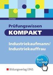 Prüfungswissen kompakt Industriekaufmann/Industriekauffrau