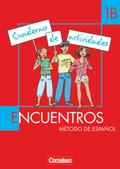Encuentros Nueva Edicion: Cuaderno de actividades; Bd.1B