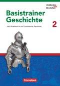 Entdecken und Verstehen, Basistrainer Geschichte: Vom Mittelalter bis zur Französischen Revolution; H.2