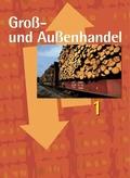 Groß- und Außenhandel: Groß- und Außenhandel - Fachkunde