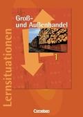 Groß- und Außenhandel: Lernsituationen; Bd.1
