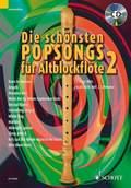 Die schönsten Popsongs für Alt-Blockflöte, m. Audio-CD - Bd.2