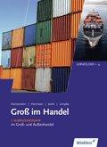 Groß im Handel: 1. Ausbildungsjahr im Groß- und Außenhandel, m. CD-ROM