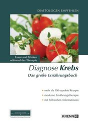 Diagnose Krebs - Das grosse Ernährungsbuch