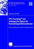 4PL-Providing als strategische Option für Kontraktlogistikdienstleister