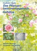 Das Pflanzenbestimmungsbuch Gehölze