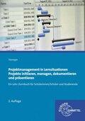 Projektmanagement in Lernsituationen - Projekte initiieren, managen, dokumentieren und präsentieren