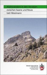 Alpinwandern in den Voralpen zwischen Saane und Reuss