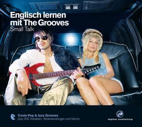 Englisch lernen mit The Grooves - Small Talk, 1 Audio-CD - Vol.1