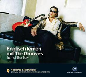 Englisch lernen mit The Grooves - Talk of the Town, 1 Audio-CD - Vol.4