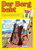 Die Bibel im Bild: Der Berg bebt; Bd.1