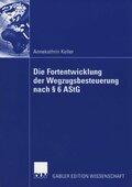 Die Fortentwicklung der Wegzugsbesteuerung nach Paragraph 6 AStG