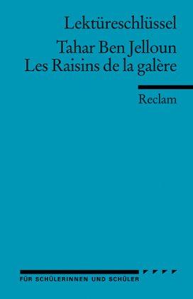 Lektüreschlüssel Tahar Ben Jelloun 'Les Raisins de la galère'