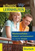 Musteraufsätze - erläutert und kommentiert, 11.-12./13. Schuljahr