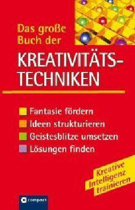 Das große Buch der Kreativitätstechniken