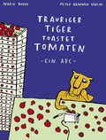 Trauriger Tiger toastet Tomaten, kleine Ausgabe