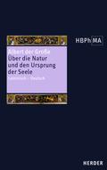 Herders Bibliothek der Philosophie des Mittelalters (HBPhMA): Über die Natur und den Ursprung der Seele - Liber de natura et origine animae; Bd.10