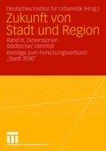 Zukunft von Stadt und Region: Dimensionen städtischer Identität; Bd.3