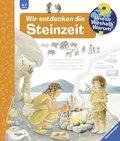 Wir entdecken die Steinzeit - Wieso? Weshalb? Warum? Bd.37