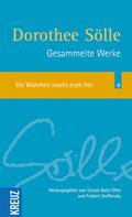 Gesammelte Werke: Die Wahrheit macht euch frei; Bd.4
