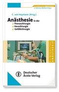 Anästhesie in der Thoraxchirurgie, Herzchirurgie, Gefäßchirurgie