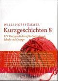 Kurzgeschichten: 177 Kurzgeschichten für Gottesdienst, Schule und Gruppe; Bd.8