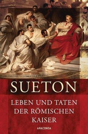 Leben und Taten der römischen Kaiser - Über berühmte Männer