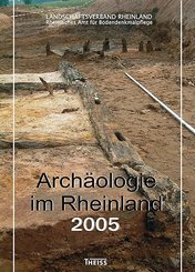 Archäologie im Rheinland 2005