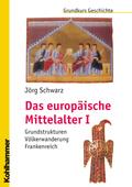 Das europäische Mittelalter - Bd.1