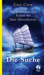 Die abenteuerlichen Reisen des Sam Silverthorne - Die Suche