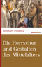 Die Herrscher und Gestalten des Mittelalters
