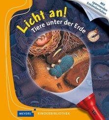 Licht an!: Tiere unter der Erde; 2 - Meyers Kinderbibliothek