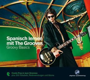 Spanisch lernen mit The Grooves - Groovy Basics, 1 Audio-CD