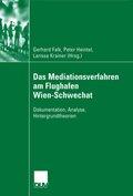 Das Mediationsverfahren am Flughafen Wien-Schwechat