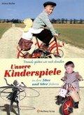 Unsere Kinderspiele in den 50er und 60er Jahren
