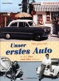 Unser erstes Auto in den 50er und 60er Jahren