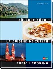 Zürcher Küche - La Cuisine de Zurich - Zurich Cooking