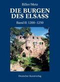 Die Burgen des Elsass: Der spätromanische Burgenbau im Elsass (1200-1250); Bd.2