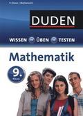 Duden Wissen - Üben - Testen: Mathematik 9. Klasse