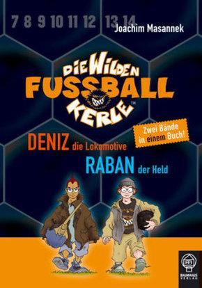 Die wilden Fußballkerle - Deniz, die Lokomotive. Raban, der Held